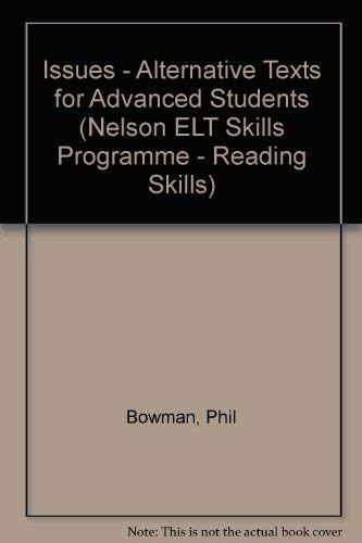 Issues - Alternative Texts for Advanced Students: Bowman, Phil