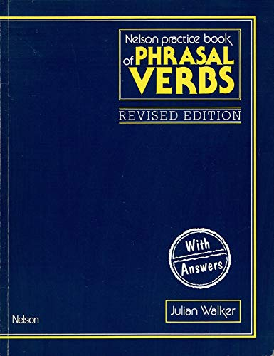 9780175558681: The Nelson Practice Book of Phrasal Verbs (Grammar & reference)