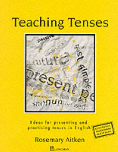 9780175559206: Teaching Tenses: Ideas for Presenting and Practising Tenses in English (ELT)
