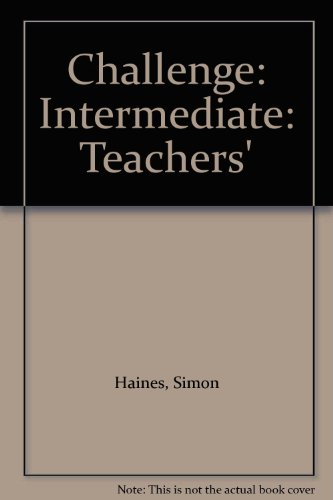 Challenge: Intermediate: Teachers' (0175559228) by Simon Haines; Simon Brewster