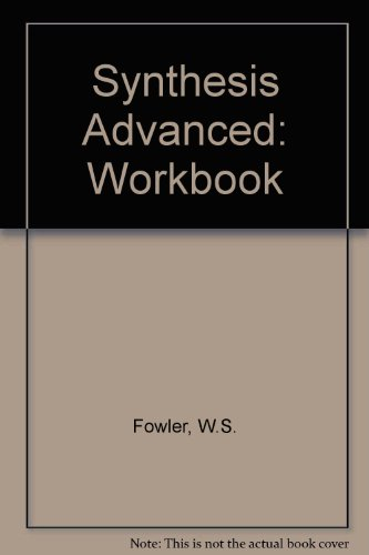 Synthesis Advanced: Workbook (0175559945) by W.S. Fowler
