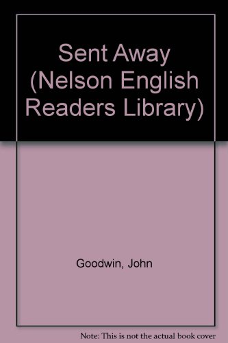 9780175560097: Sent Away (Nelson English Readers Library)