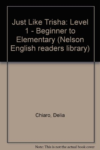 9780175561483: Just Like Trisha: Level 1 - Beginner to Elementary (Nelson English readers library)