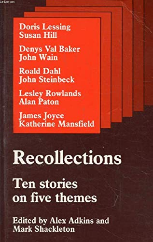 Recollections: Ten Short Stories on Five Themes: Adkins, Alex, Shackleton,