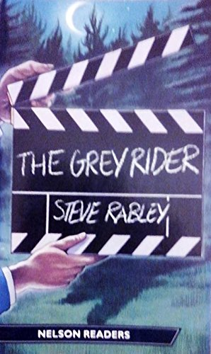 The Grey Rider (Nelson Graded Readers): n/a