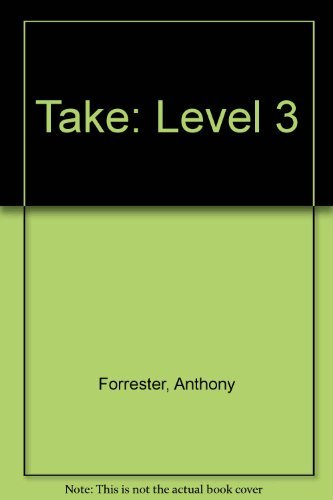 Take: Level 3: Forrester, Anthony and