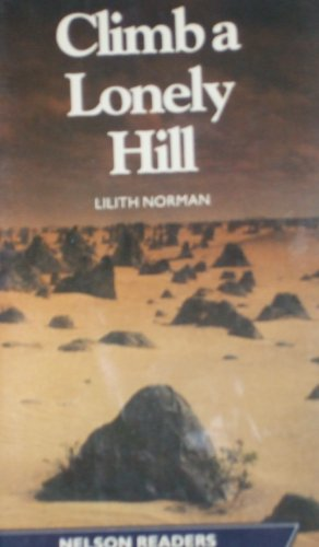 9780175565368: Climb a Lonely Hill (Nelson Graded Readers)
