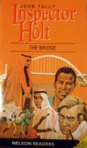 9780175565689: Inspector Holt - the Bridge: Level 2 - Elementary (Nelson Readers)