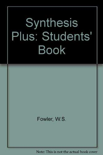 Synthesis Plus: Students' Book (0175566380) by Fowler, W.S.
