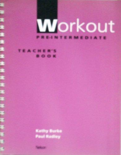 Workout Pre-intermediate: Teacher's Book: Radley, Paul; Burke,