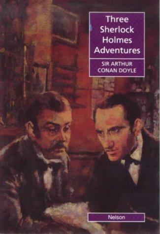 9780175570379: Three Sherlock Holmes Adventures (Nelson Graded Readers)