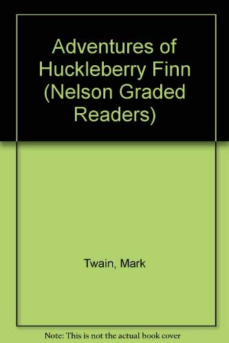 9780175570478: Adventures of Huckleberry Finn (Nelson Graded Readers)