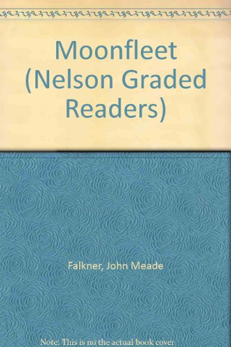 Moonfleet (Nelson Graded Readers) (0175570523) by John Meade Falkner