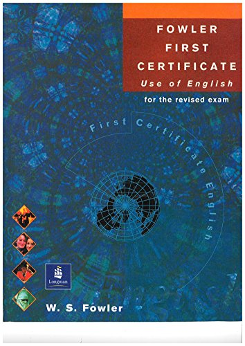 Fowler First Certificate Use of English for: Fowler, Will S