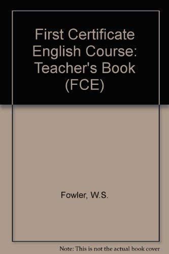9780175570843: Fowler First Certificate Course Teachers Guide: Teacher's Book (Focus)