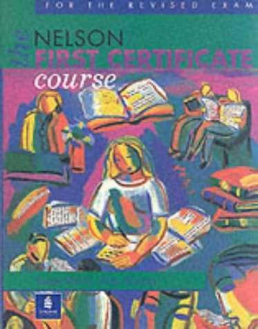 9780175571291: The Nelson First Certificate Course (Nelson FCE Course)