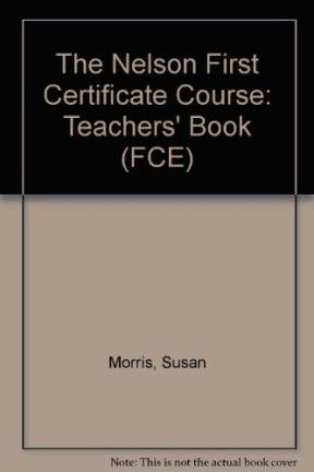 9780175571307: The Nelson First Certificate Course: Teachers' Book (FCE)