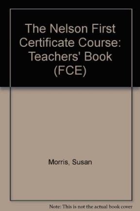 9780175571307: The Nelson First Certificate Course: Teachers' Book (FCE)