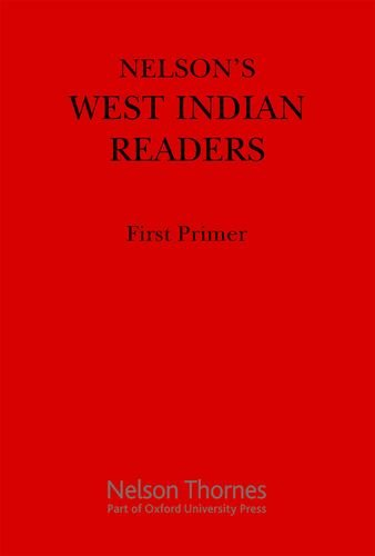 Nelson s West Indian Readers First Primer: J. O. Cutteridge