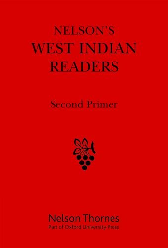 Nelson s West Indian Readers Second Primer: J. O. Cutteridge