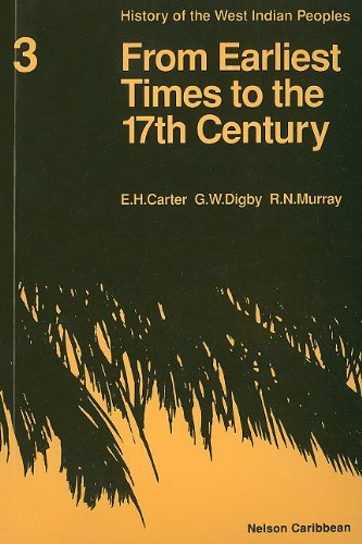 9780175660421: From Earliest Times to the 17th Century (History of the West Indian Peoples) (Bk. 3)