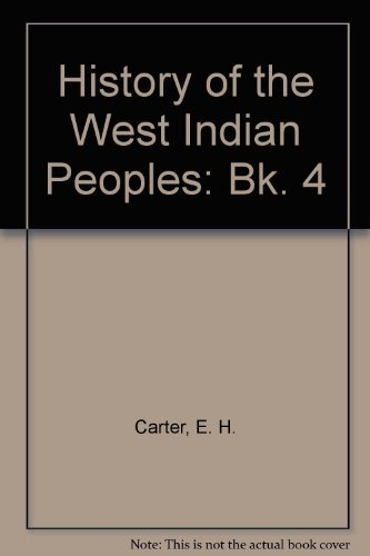 9780175660438: History of the West Indian Peoples: Bk. 4