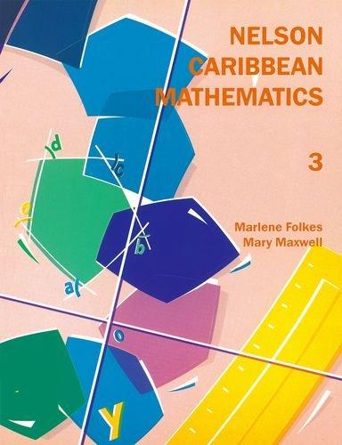 Nelson Caribbean Mathematics 3 (Bk. 3): Folkes, Marlene; Maxwell,