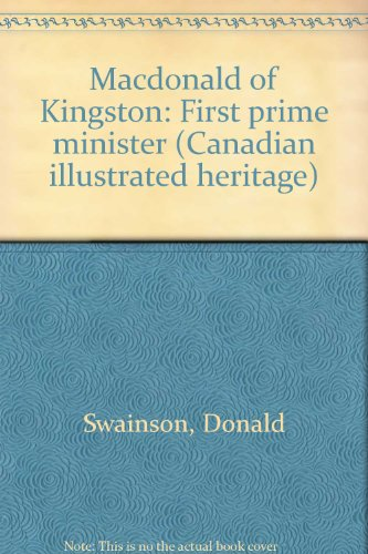 Macdonald of Kingston: First Prime Minister: Swainson, Donald