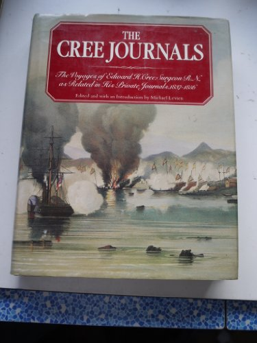 9780176015398: THE CREE JOURNALS, The Voyages of Edward H. Cree, Surgeon R.N. as Related in his Private Journals 1837-1856