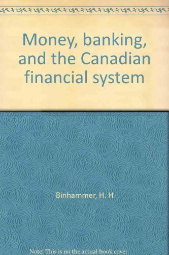 Money, banking, and the Canadian financial system: Binhammer, H. H