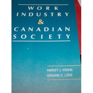 9780176034146: Work, Industry, and Canadian Society