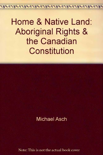 9780176034672: Home & Native Land: Aboriginal Rights & the Canadian Constitution