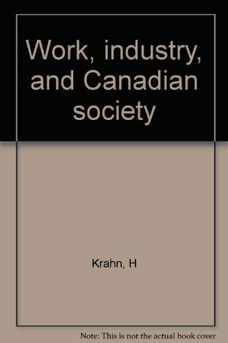 9780176035402: Work Industry and Canadian Society