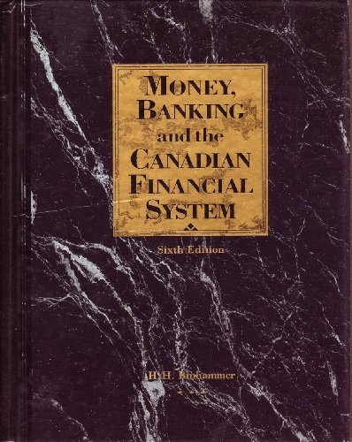 Money, Banking and the Canadian Financial System: H. H. Binhammer