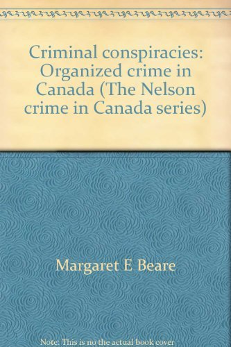 9780176048389: Criminal conspiracies: Organized crime in Canada (The Nelson crime in Canada series)