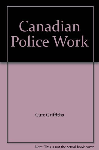 9780176056438: Canadian Police Work