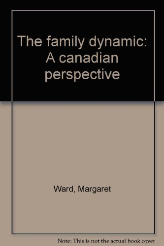 9780176069681: The family dynamic: A canadian perspective