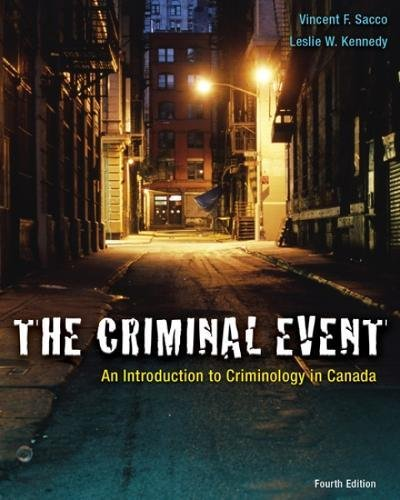 9780176102791: The Criminal Event: An Introduction to Criminology in Canada