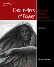 Parameters of Power: Canada's Political Institutions, 5th Ed.: MacIvor, Heather