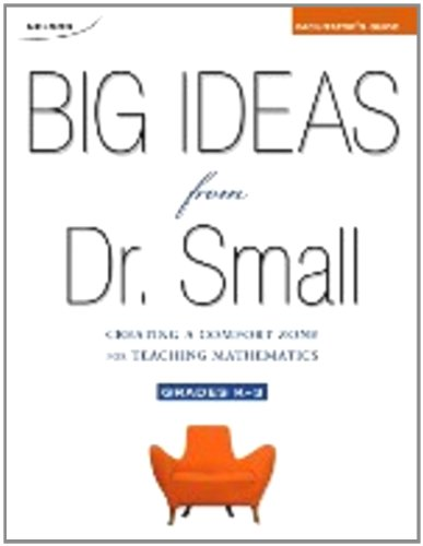 9780176105570: Big Ideas From Dr. Small: Creating A Comfort Zone For Teaching Mathematics, Grades K 3