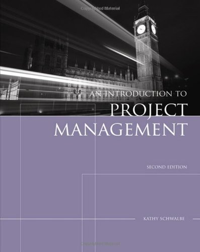 An Introduction to Project Management ( Second Edition): Kathy Schwalbe