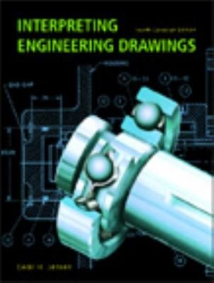 Interpreting Engineering Drawings, 4th Canadian Edition (Soft: Cecil H. Jensen