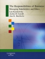 The Responsibilities OF Business Managing Stakeholders and: Len Karakowsky, Archie