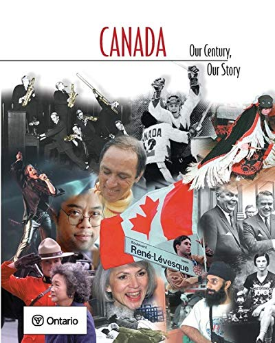 9780176200015: Canada: Our Century, Our Story: Student Edition