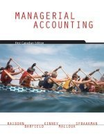 Managerial Accounting: First Canadian Edition: Cecily A. Raiborn,