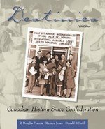 Destinies: Canadian History Since Confederation Fifth Edition