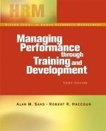 Managing Performance Through Training And Development, 3rd: Alan M Saks,