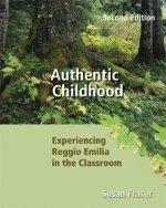 9780176251390: Authentic Childhood: Experiencing Reggio Emilia in the Classroom