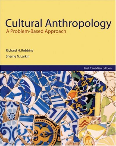 9780176251567: Cultural Anthropology: A Problem-Based Approach: First Canadian Edition