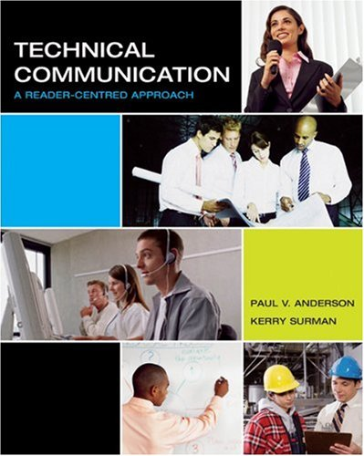 Technical Communication : A Reader-Centered Approach: Paul Anderson, Kerry